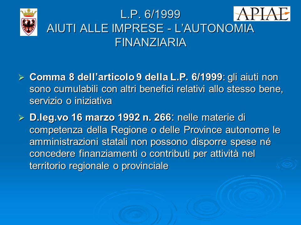 L.P. 6/1999 AIUTI ALLE IMPRESE - L'AUTONOMIA FINANZIARIA  Comma 8 dell'articolo 9 della L.P.