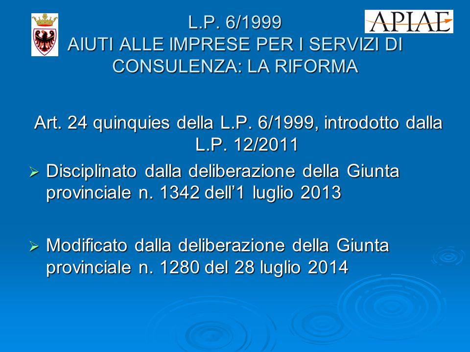 L.P. 6/1999 AIUTI ALLE IMPRESE PER I SERVIZI DI CONSULENZA: LA RIFORMA Art.
