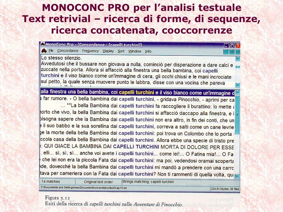 MONOCONC PRO per l'analisi testuale Text retrivial – ricerca di forme, di sequenze, ricerca concatenata, cooccorrenze