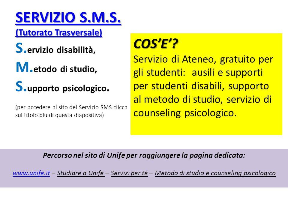 SERVIZIO S.M.S. SERVIZIO S.M.S. (Tutorato Trasversale) (Tutorato Trasversale) S. ervizio disabilità, M. etodo di studio, S. upporto psicologico. (per