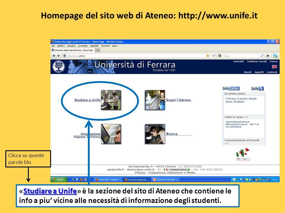 Homepage del sito web di Ateneo: http://www.unife.it Studiare a Unife Studiare a Unife «Studiare a Unife» è la sezione del sito di Ateneo che contiene