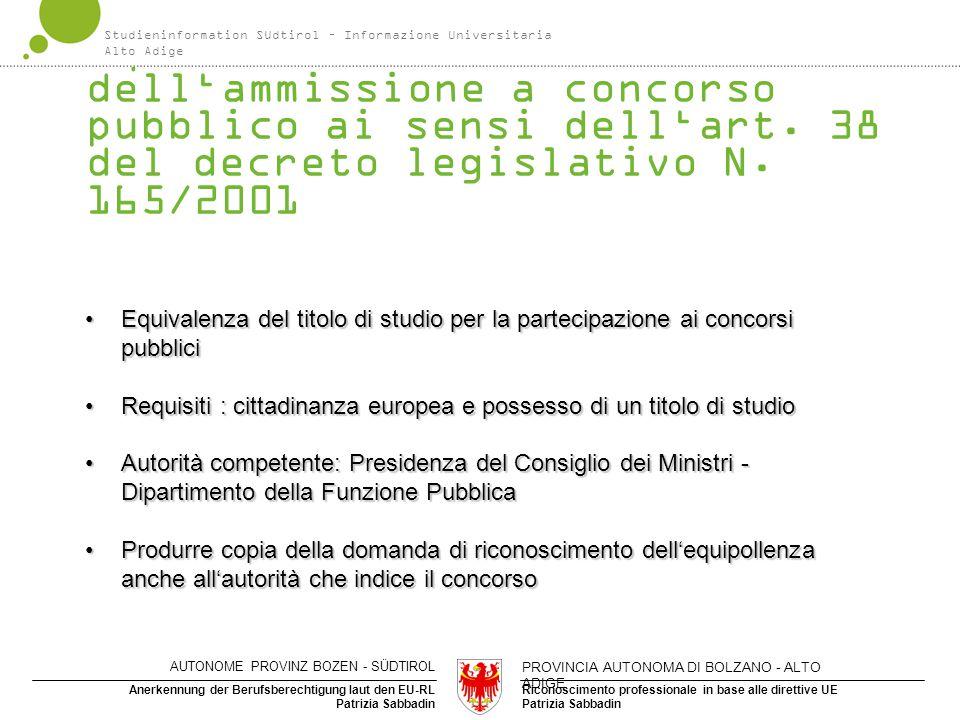 Riconoscimento professionale in base alle direttive UE Patrizia Sabbadin Anerkennung der Berufsberechtigung laut den EU-RL Patrizia Sabbadin Equivalen