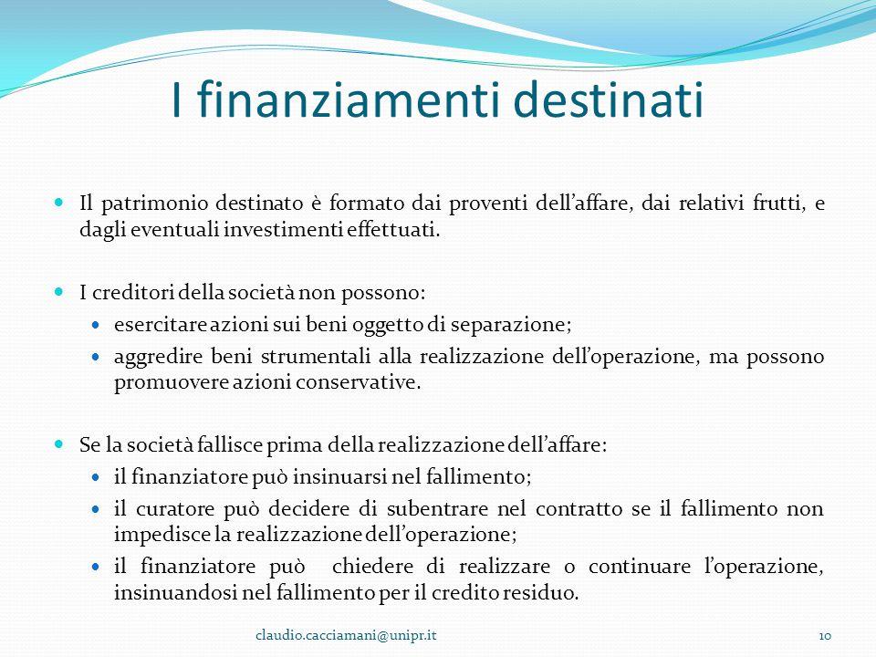 I finanziamenti destinati Il patrimonio destinato è formato dai proventi dell'affare, dai relativi frutti, e dagli eventuali investimenti effettuati.
