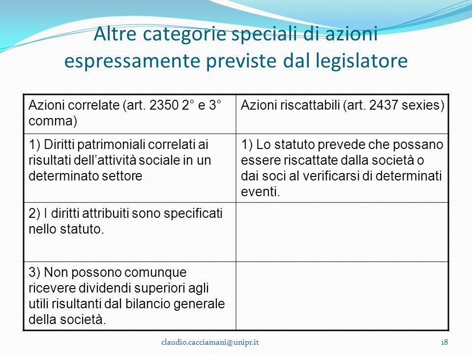 Altre categorie speciali di azioni espressamente previste dal legislatore Azioni correlate (art. 2350 2° e 3° comma) Azioni riscattabili (art. 2437 se