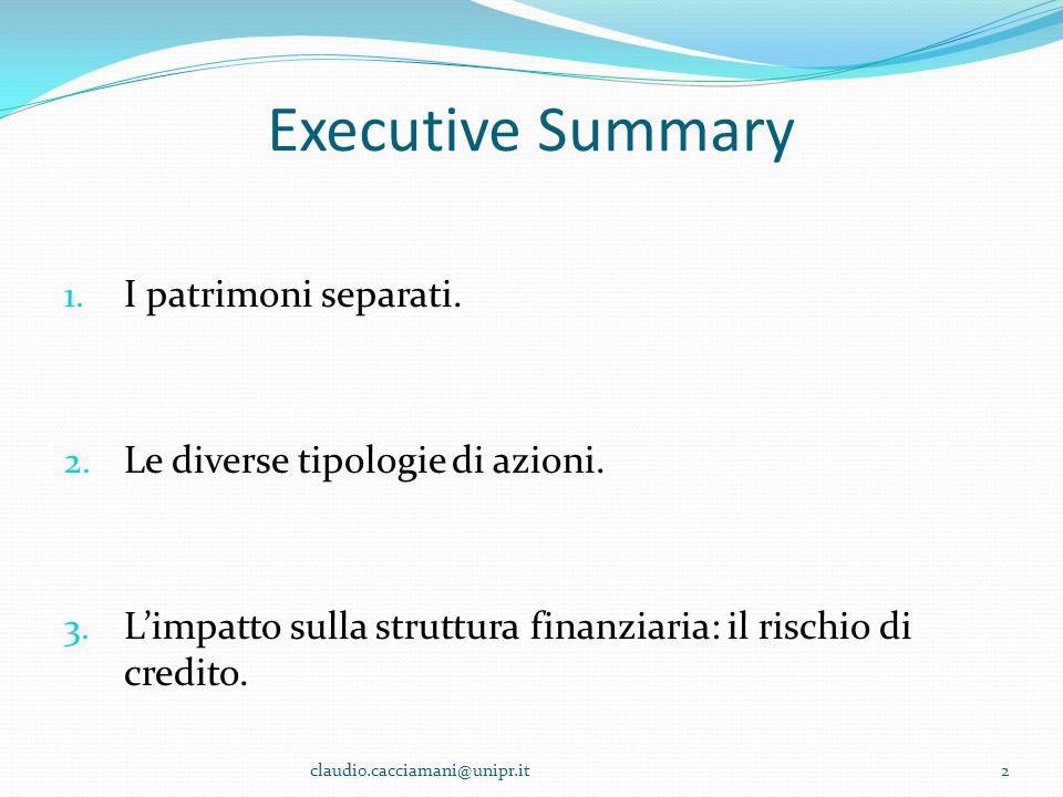 Executive Summary 1. I patrimoni separati. 2. Le diverse tipologie di azioni. 3. L'impatto sulla struttura finanziaria: il rischio di credito. 2claudi