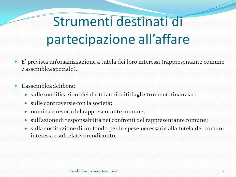Strumenti destinati di partecipazione all'affare E' prevista un'organizzazione a tutela dei loro interessi (rappresentante comune e assemblea speciale