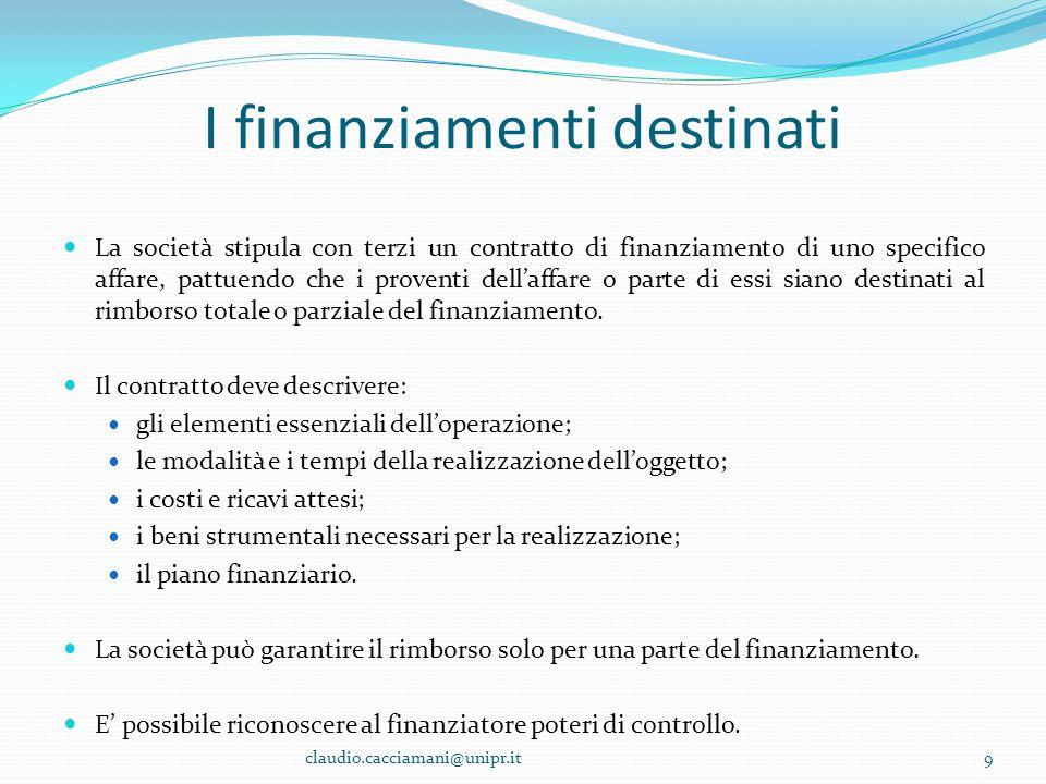 I finanziamenti destinati La società stipula con terzi un contratto di finanziamento di uno specifico affare, pattuendo che i proventi dell'affare o p