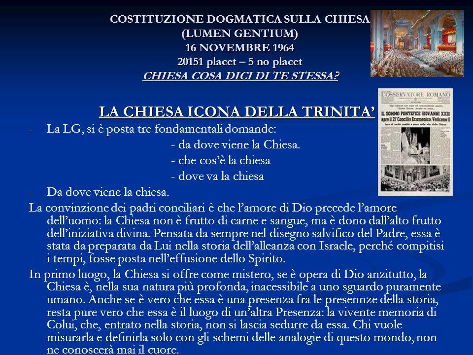 COSTITUZIONE DOGMATICA SULLA CHIESA (LUMEN GENTIUM) 16 NOVEMBRE 1964 20151 placet – 5 no placet CHIESA COSA DICI DI TE STESSA? LA CHIESA ICONA DELLA T