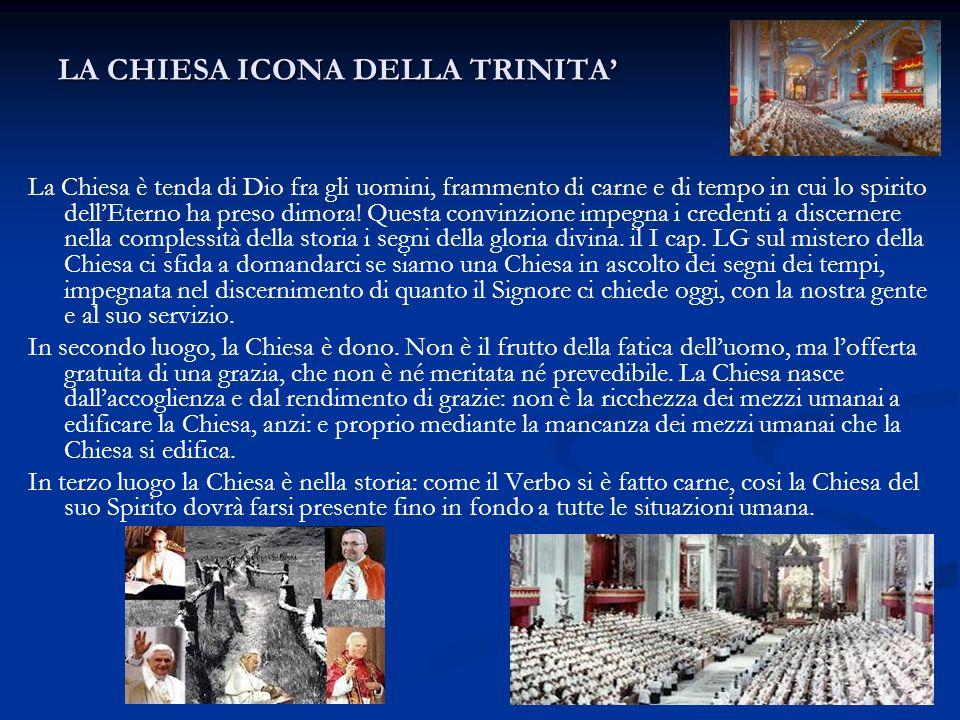LA CHIESA ICONA DELLA TRINITA' La Chiesa è tenda di Dio fra gli uomini, frammento di carne e di tempo in cui lo spirito dell'Eterno ha preso dimora! Q