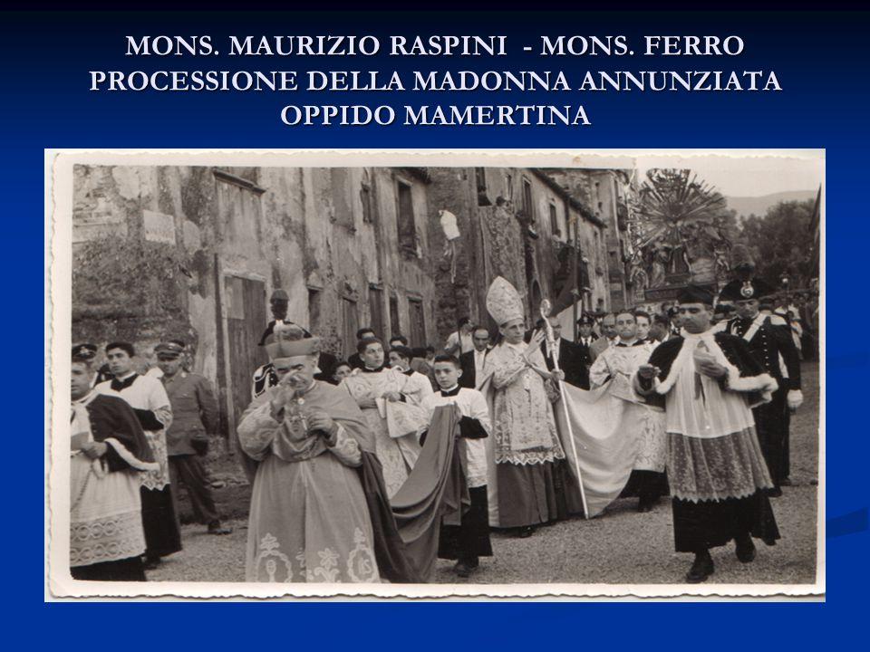 MONS. MAURIZIO RASPINI - MONS. FERRO PROCESSIONE DELLA MADONNA ANNUNZIATA OPPIDO MAMERTINA
