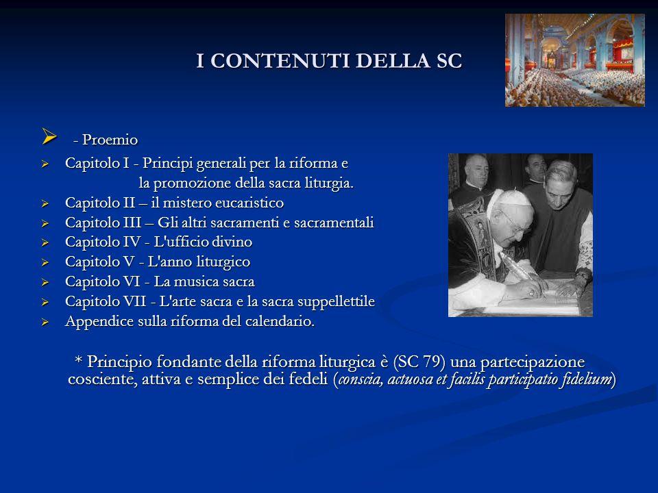 I CONTENUTI DELLA SC  - Proemio  Capitolo I - Principi generali per la riforma e la promozione della sacra liturgia. la promozione della sacra litur