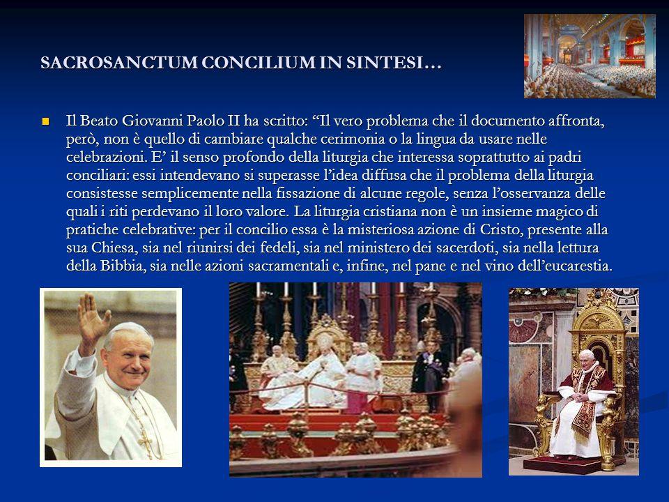 """SACROSANCTUM CONCILIUM IN SINTESI… Il Beato Giovanni Paolo II ha scritto: """"Il vero problema che il documento affronta, però, non è quello di cambiare"""