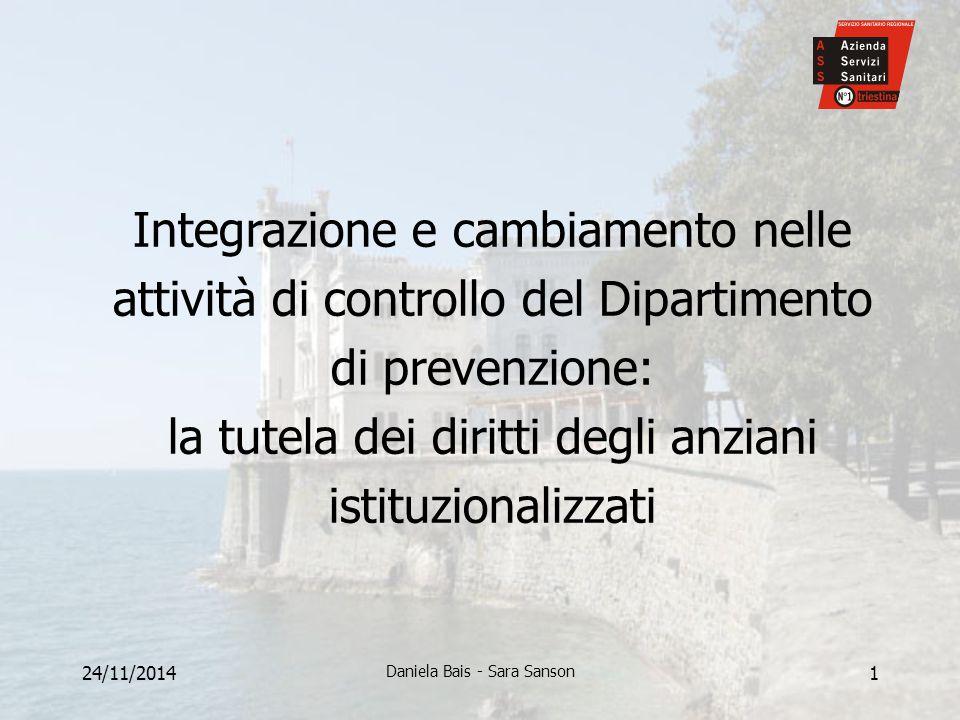 24/11/2014 Daniela Bais - Sara Sanson 1 Integrazione e cambiamento nelle attività di controllo del Dipartimento di prevenzione: la tutela dei diritti