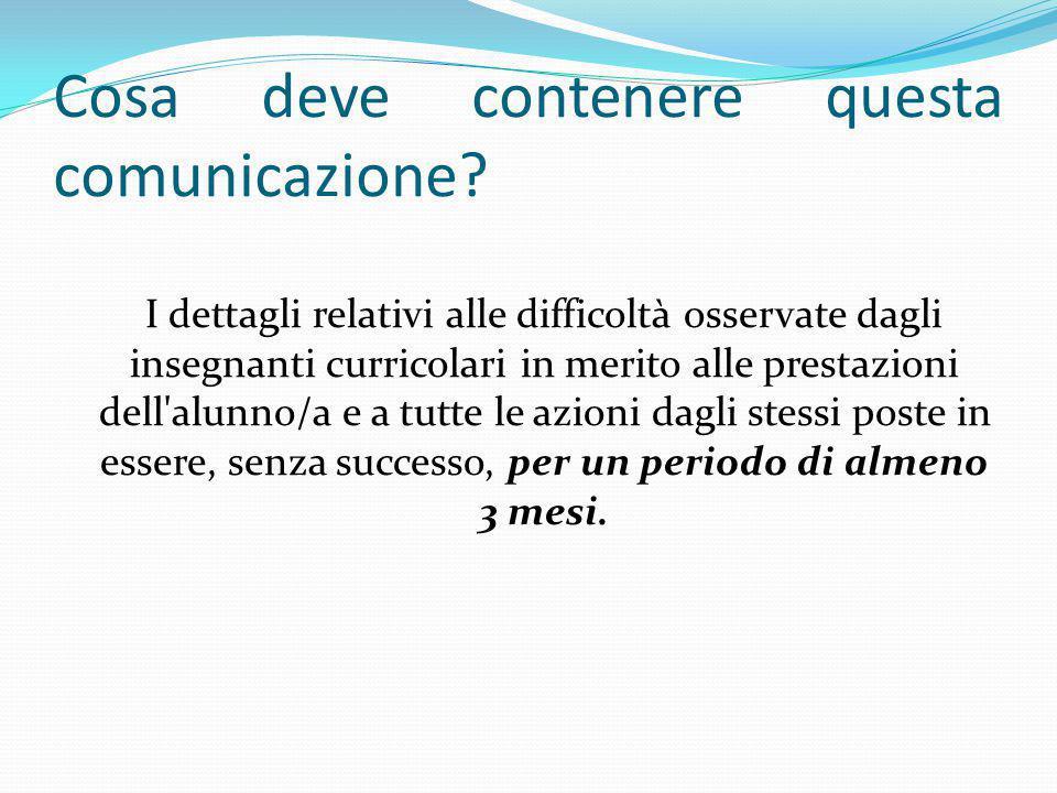 Cosa deve contenere questa comunicazione? I dettagli relativi alle difficoltà osservate dagli insegnanti curricolari in merito alle prestazioni dell'a