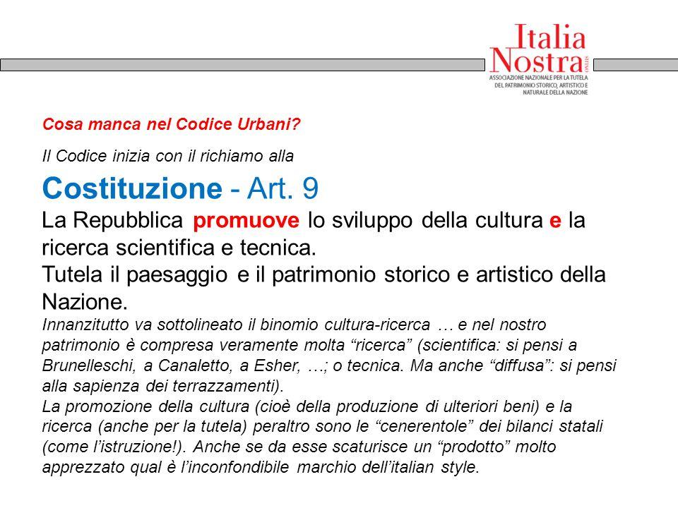 Costituzione - Art. 9 La Repubblica promuove lo sviluppo della cultura e la ricerca scientifica e tecnica. Tutela il paesaggio e il patrimonio storico