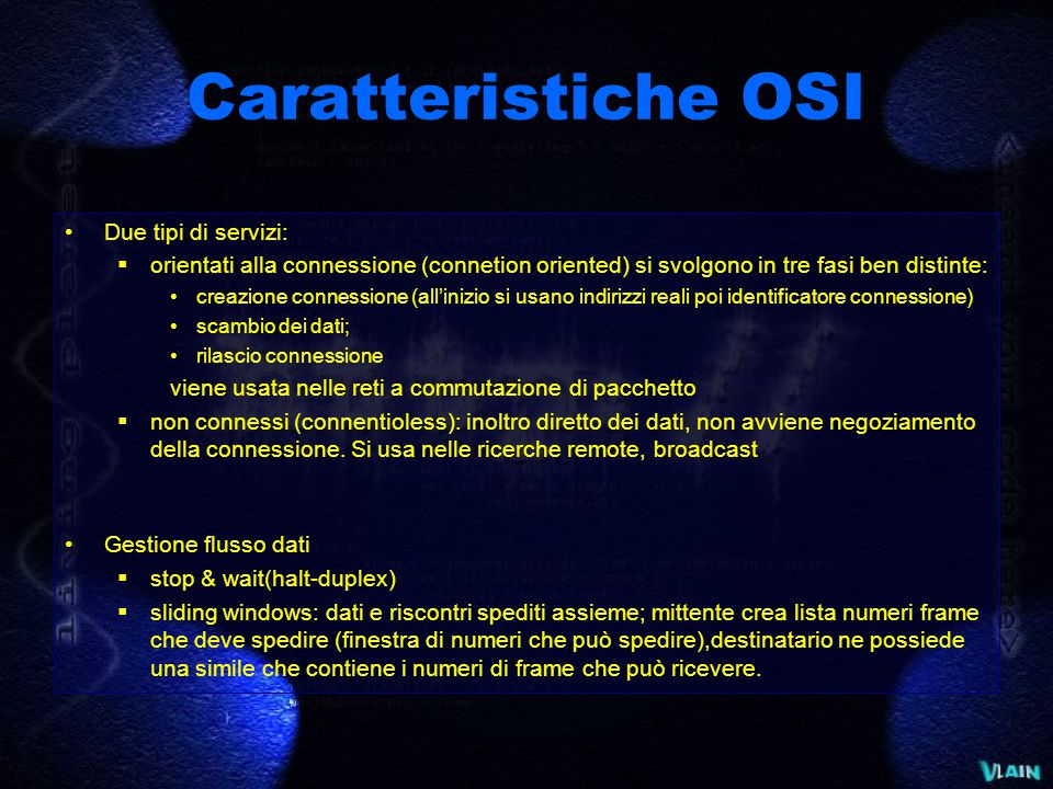 Caratteristiche OSI Due tipi di servizi:  orientati alla connessione (connetion oriented) si svolgono in tre fasi ben distinte: creazione connessione