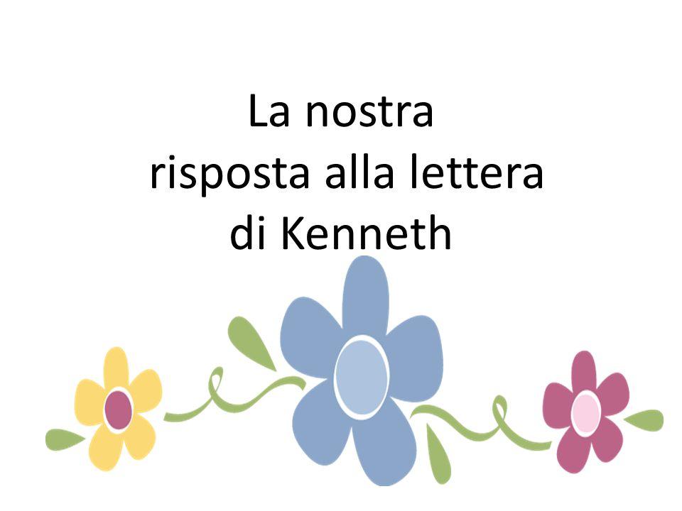 La nostra risposta alla lettera di Kenneth