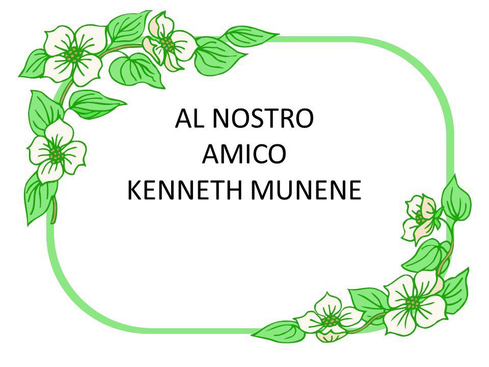 AL NOSTRO AMICO KENNETH MUNENE