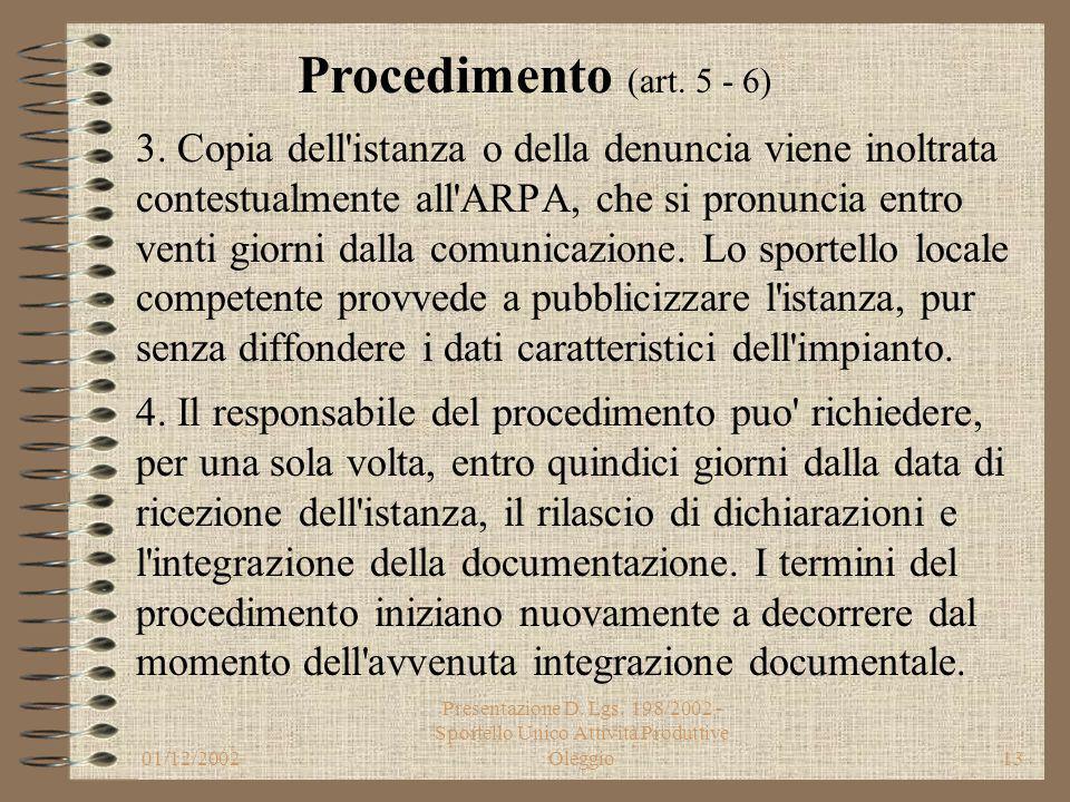 01/12/2002 Presentazione D. Lgs. 198/2002 - Sportello Unico Attività Produttive Oleggio12 Denuncia di Inizio Attività (art. 5) Nel caso di installazio