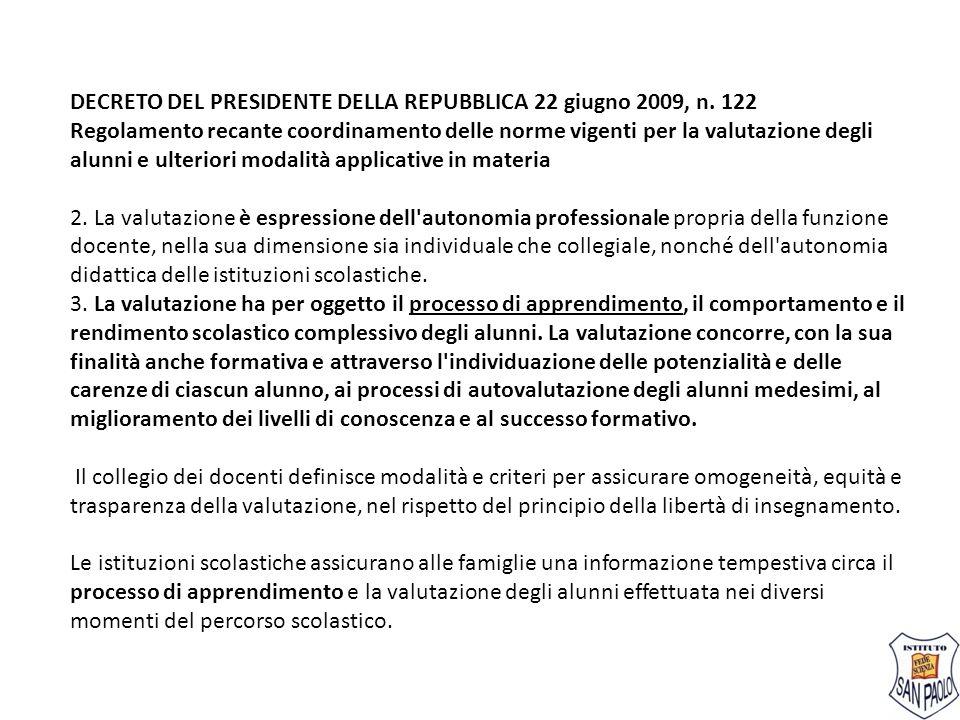 DECRETO DEL PRESIDENTE DELLA REPUBBLICA 22 giugno 2009, n. 122 Regolamento recante coordinamento delle norme vigenti per la valutazione degli alunni e