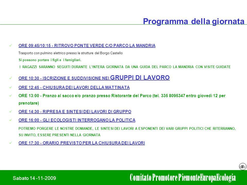 19/02/2008Adriano leli 3 Sabato 14 -11-2009 Comitato Promotore PiemonteEuropaEcologia Programma della giornata ORE 09:45/10:15 - RITROVO PONTE VERDE C