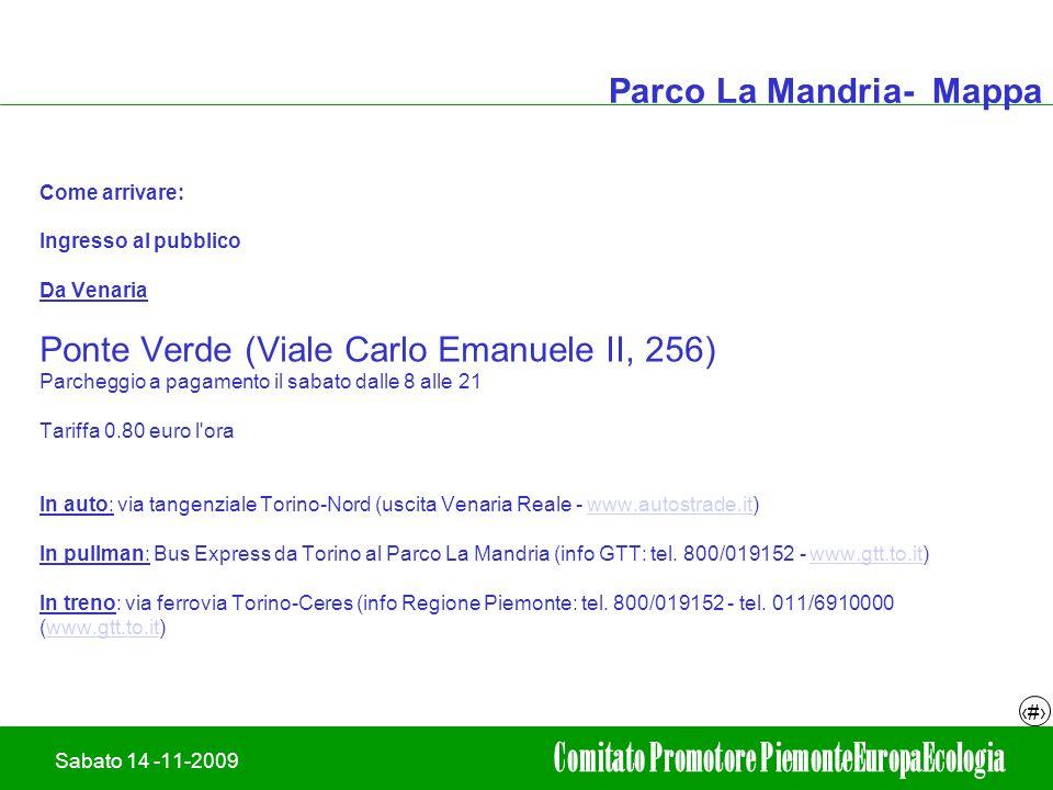 19/02/2008Adriano leli 8 Sabato 14 -11-2009 Comitato Promotore PiemonteEuropaEcologia Parco La Mandria- Mappa Come arrivare: Ingresso al pubblico Da V