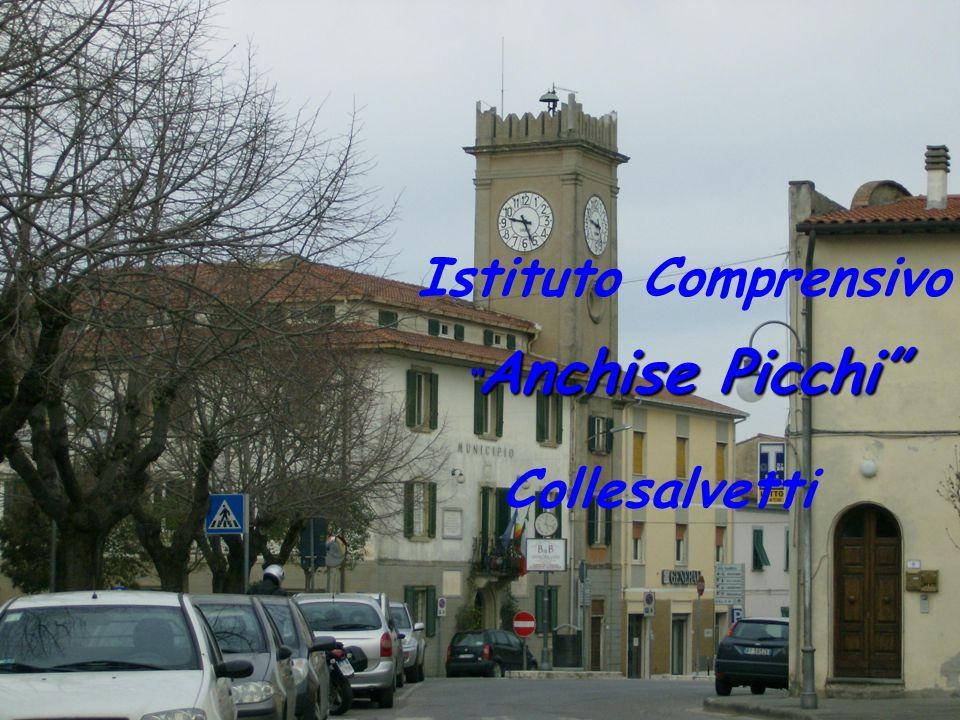 """"""" Anchise Picchi"""" Istituto Comprensivo """" Anchise Picchi"""" Collesalvetti"""