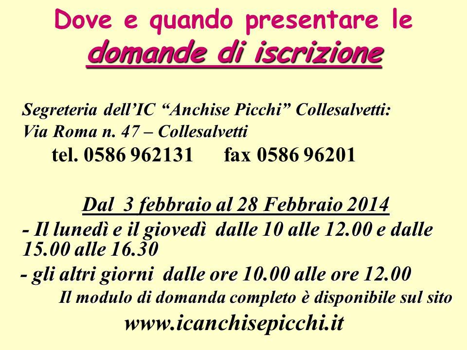"""domande di iscrizione Dove e quando presentare le domande di iscrizione Segreteria dell'IC """"Anchise Picchi"""" Collesalvetti: Via Roma n. 47 – Collesalve"""