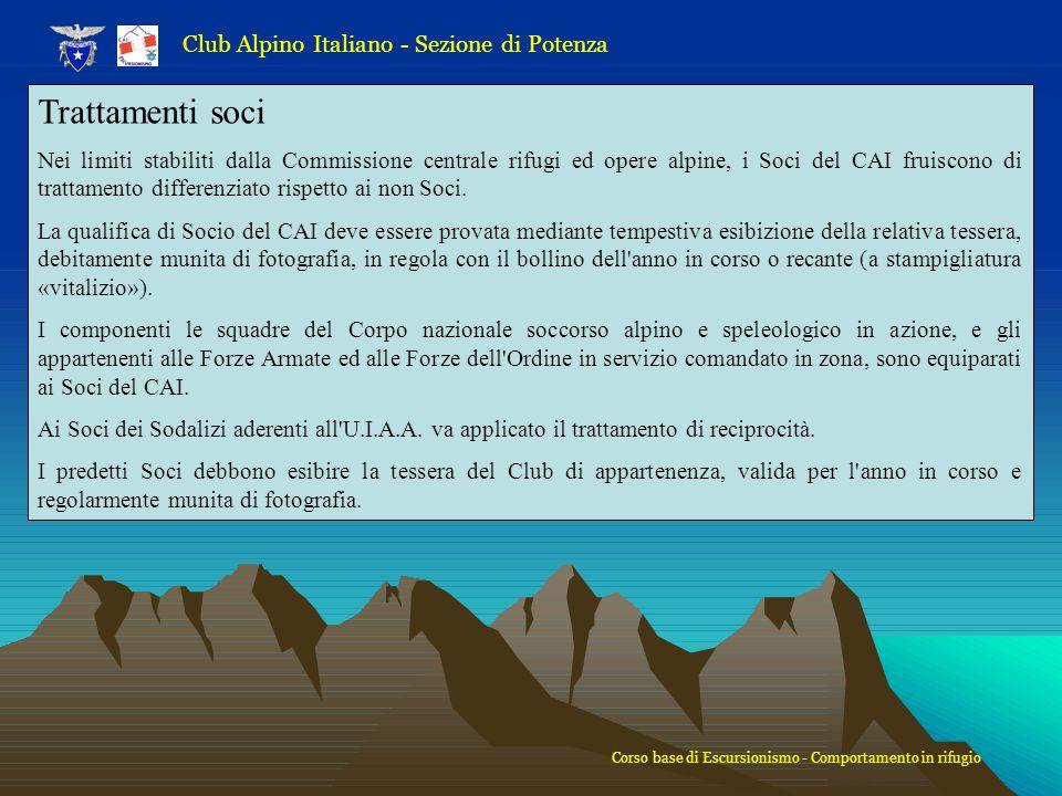 Club Alpino Italiano - Sezione di Potenza Trattamenti soci Nei limiti stabiliti dalla Commissione centrale rifugi ed opere alpine, i Soci del CAI frui