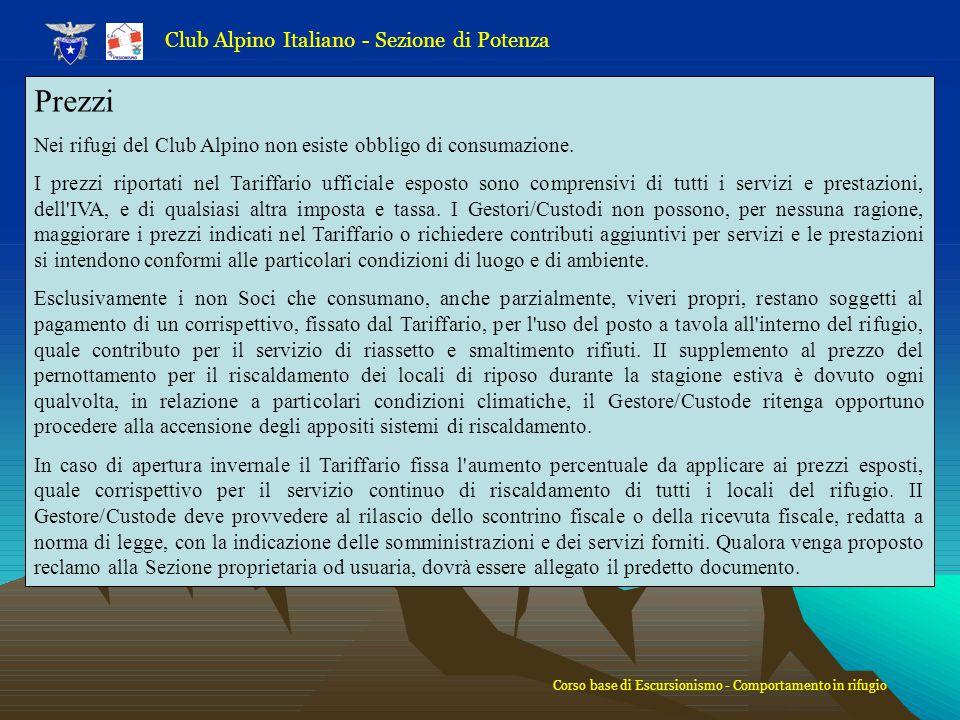 Club Alpino Italiano - Sezione di Potenza Prezzi Nei rifugi del Club Alpino non esiste obbligo di consumazione. I prezzi riportati nel Tariffario uffi