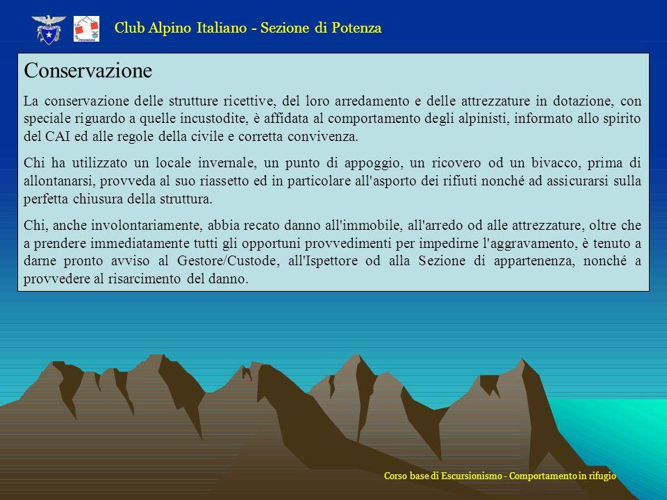Club Alpino Italiano - Sezione di Potenza Conservazione La conservazione delle strutture ricettive, del loro arredamento e delle attrezzature in dotaz