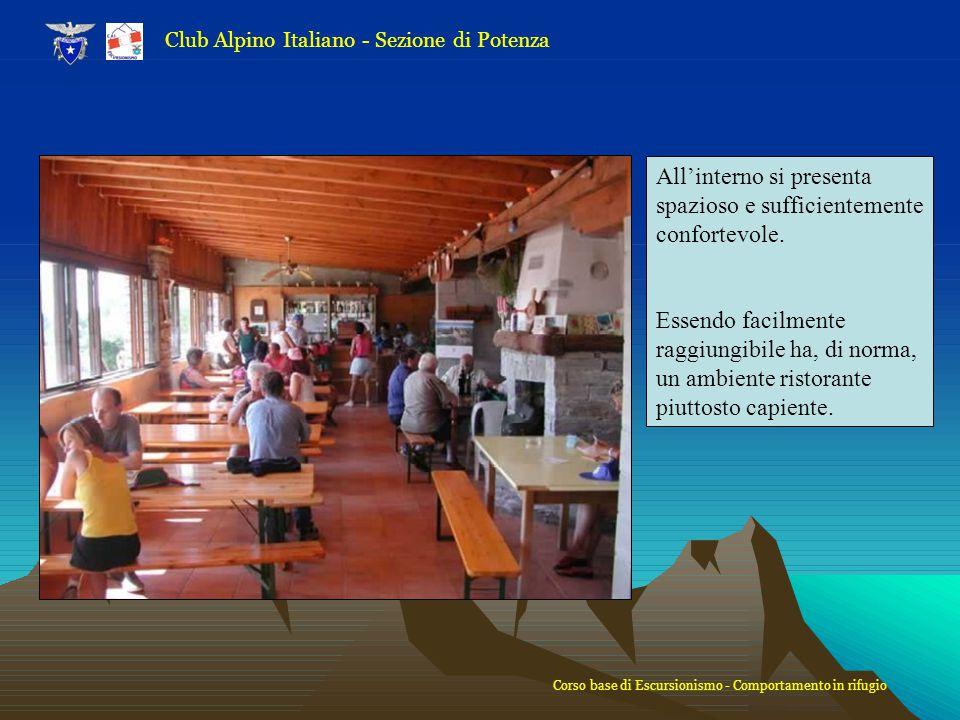 Club Alpino Italiano - Sezione di Potenza Corso base di Escursionismo - Comportamento in rifugio All'interno si presenta spazioso e sufficientemente c