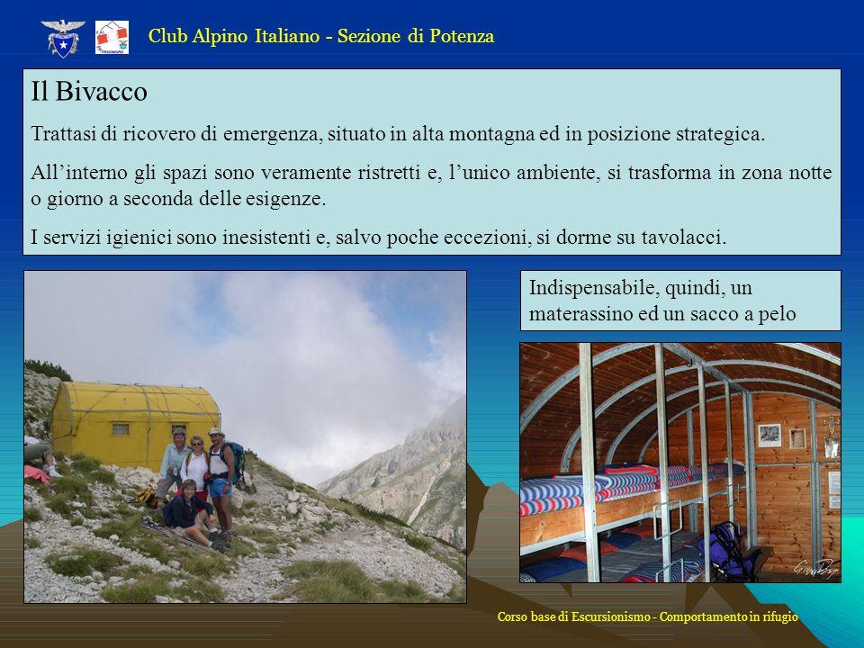 Club Alpino Italiano - Sezione di Potenza Il Bivacco Trattasi di ricovero di emergenza, situato in alta montagna ed in posizione strategica. All'inter