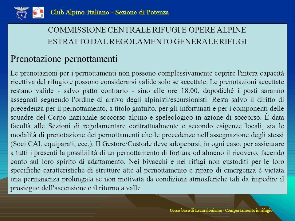 Club Alpino Italiano - Sezione di Potenza COMMISSIONE CENTRALE RIFUGI E OPERE ALPINE ESTRATTO DAL REGOLAMENTO GENERALE RIFUGI Prenotazione pernottamen