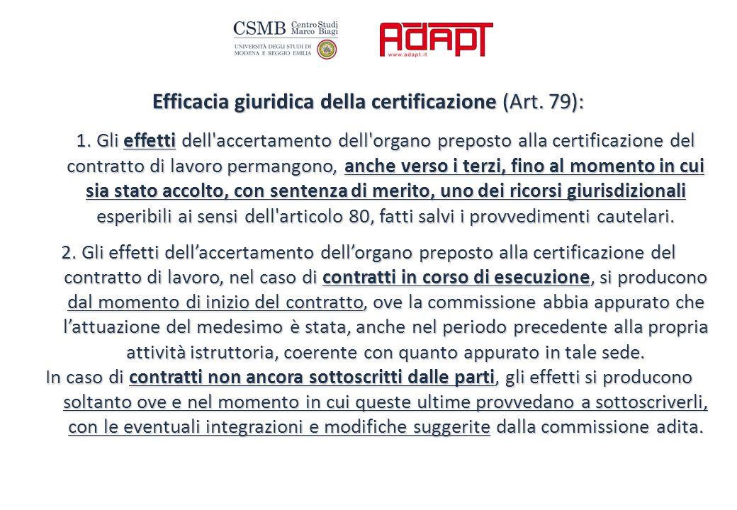 Efficacia giuridica della certificazione (Art. 79): 1.