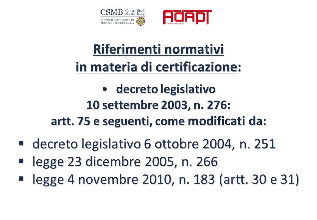 Riferimenti normativi in materia di certificazione: decreto legislativodecreto legislativo 10 settembre 2003, n.