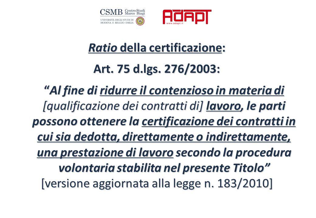 Ratio della certificazione: Art. 75 d.lgs.