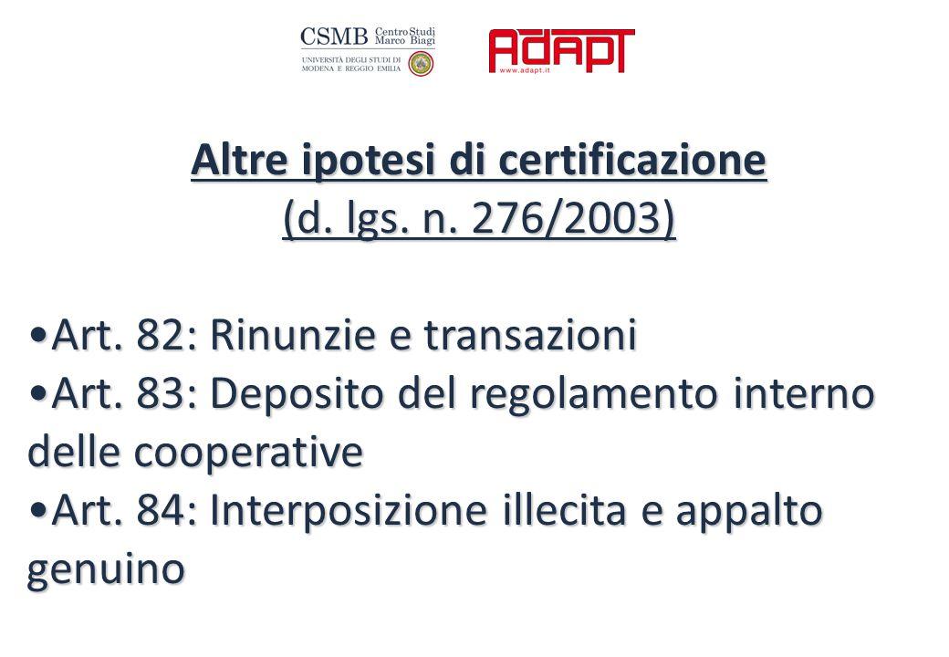 Altre ipotesi di certificazione (d. lgs. n. 276/2003) Art.