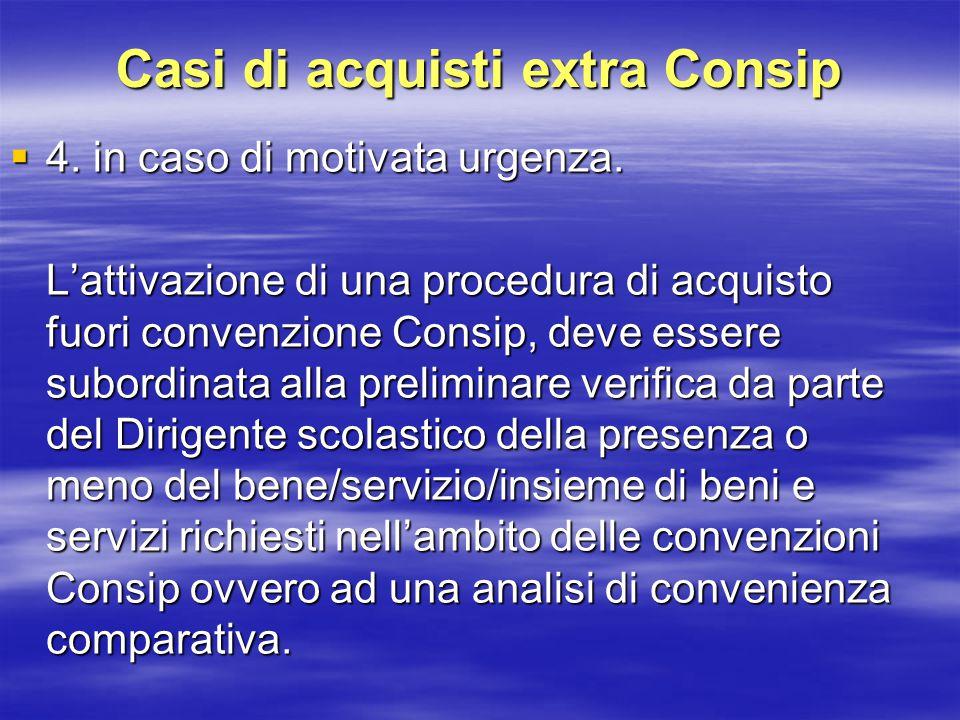 Casi di acquisti extra Consip  4. in caso di motivata urgenza.