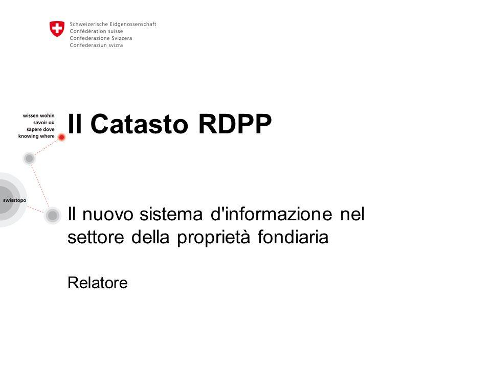 Il Catasto RDPP Il nuovo sistema d informazione nel settore della proprietà fondiaria Relatore