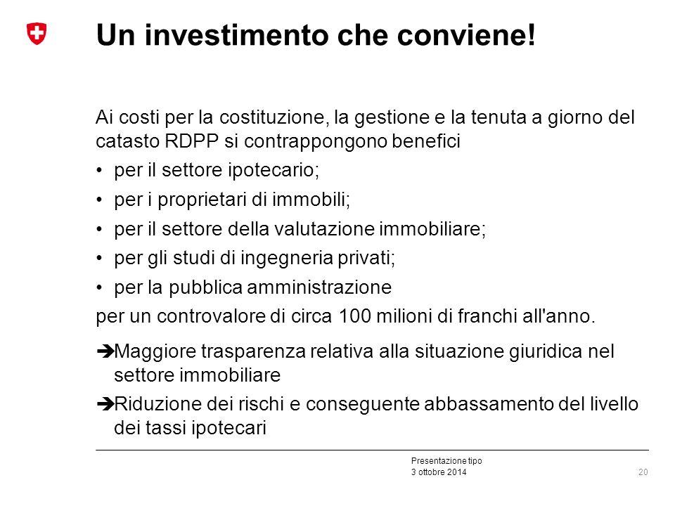 Presentazione tipo 3 ottobre 2014 Un investimento che conviene.