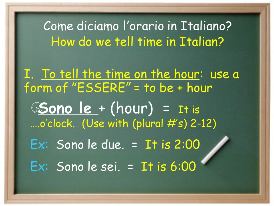Come diciamo l ' orario in Italiano.How do we tell time in Italian.
