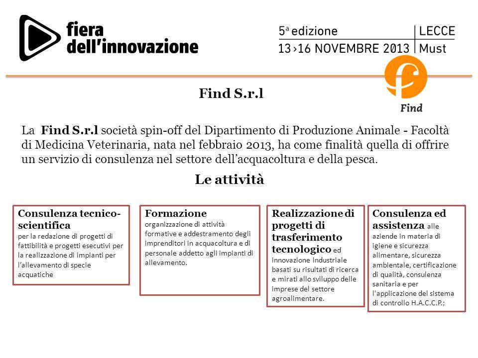 Find S.r.l La Find S.r.l società spin-off del Dipartimento di Produzione Animale - Facoltà di Medicina Veterinaria, nata nel febbraio 2013, ha come fi