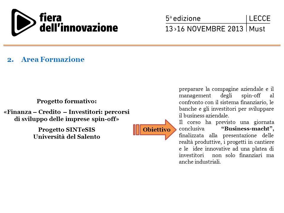 Progetto formativo: «Finanza – Credito – Investitori: percorsi di sviluppo delle imprese spin-off» Progetto SINTeSIS Università del Salento preparare