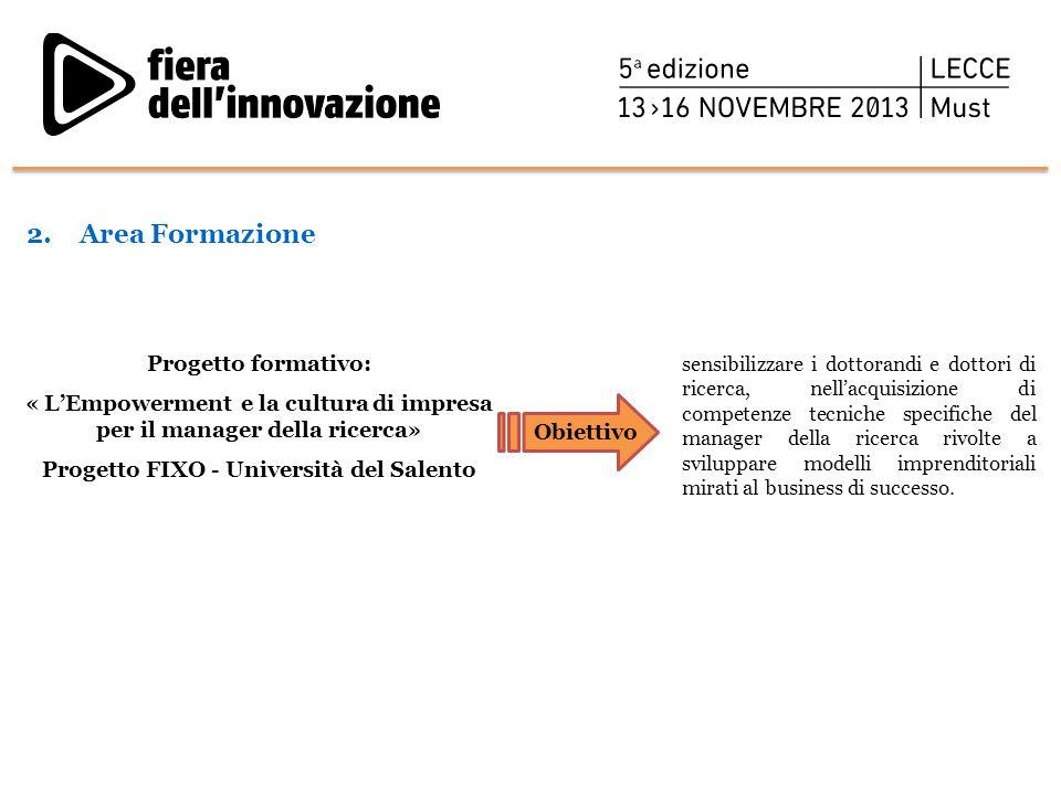 Progetto formativo: « L'Empowerment e la cultura di impresa per il manager della ricerca» Progetto FIXO - Università del Salento sensibilizzare i dott