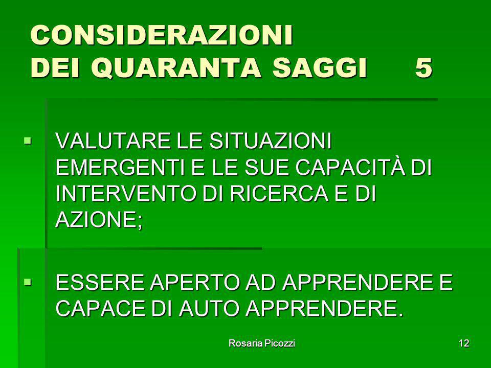 Rosaria Picozzi11 CONSIDERAZIONI DEI QUARANTA SAGGI 4  OPERARE DELLE SCELTE E DELLE DECISIONI ANCHE IN SITUAZIONI INTERATTIVE;  PROGETTARE, PROGRAMM