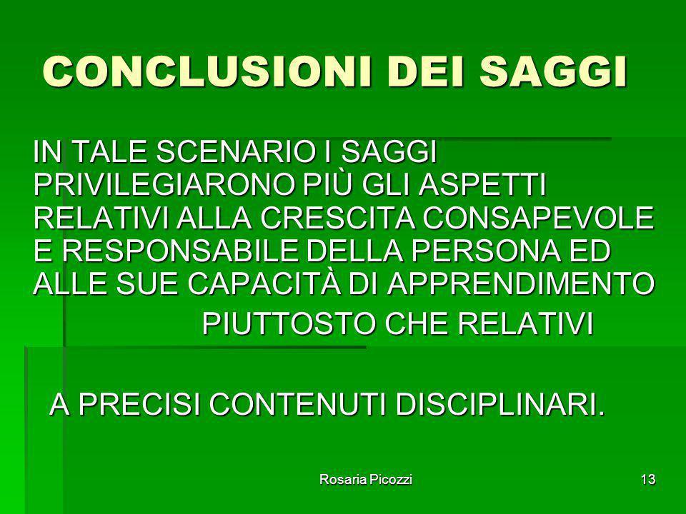 Rosaria Picozzi12 CONSIDERAZIONI DEI QUARANTA SAGGI 5  VALUTARE LE SITUAZIONI EMERGENTI E LE SUE CAPACITÀ DI INTERVENTO DI RICERCA E DI AZIONE;  ESS