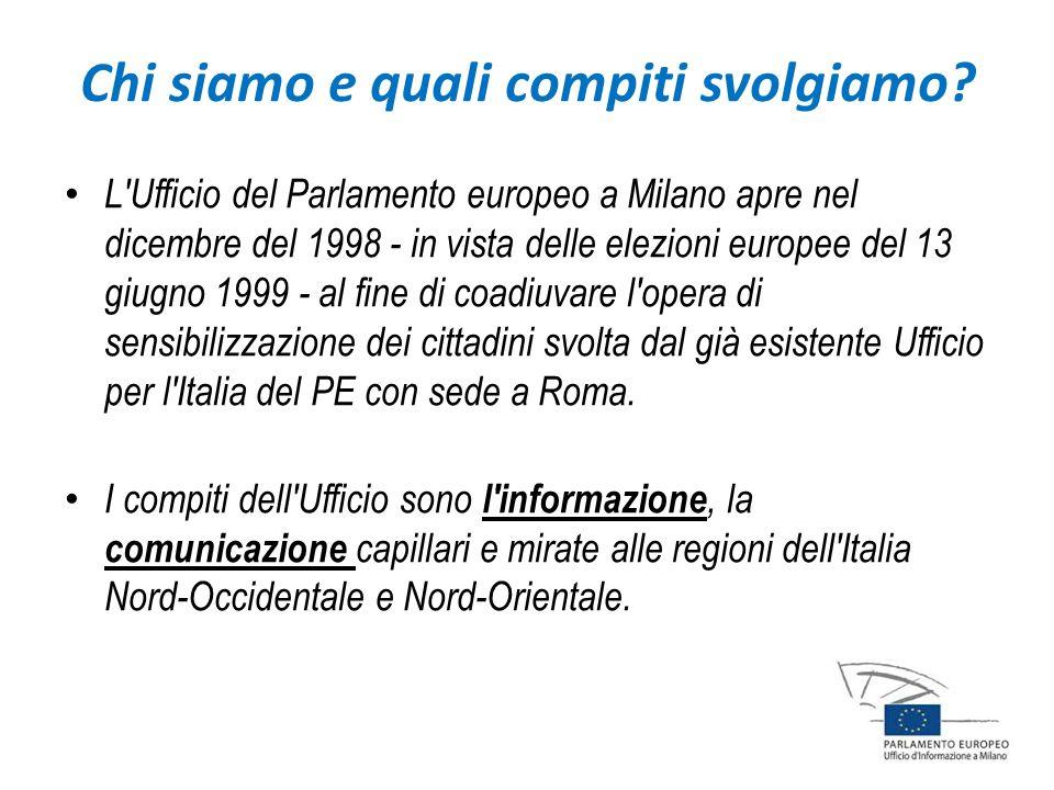 Chi siamo e quali compiti svolgiamo? L'Ufficio del Parlamento europeo a Milano apre nel dicembre del 1998 - in vista delle elezioni europee del 13 giu