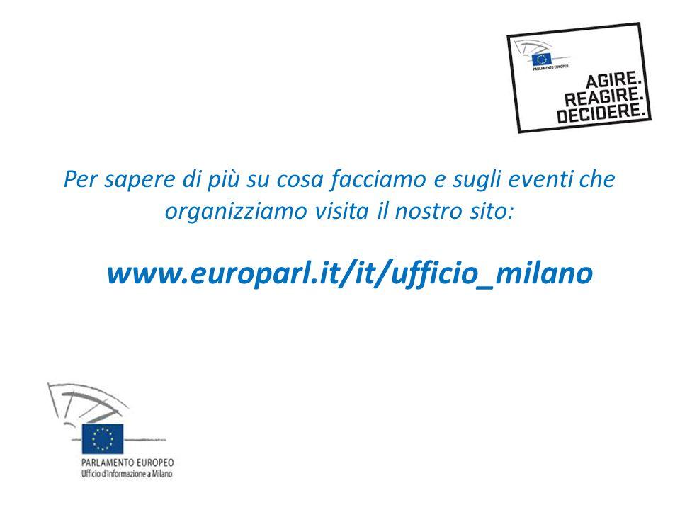 www.europarl.it/it/ufficio_milano Per sapere di più su cosa facciamo e sugli eventi che organizziamo visita il nostro sito: