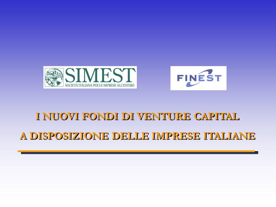 I NUOVI FONDI DI VENTURE CAPITAL A DISPOSIZIONE DELLE IMPRESE ITALIANE I NUOVI FONDI DI VENTURE CAPITAL A DISPOSIZIONE DELLE IMPRESE ITALIANE